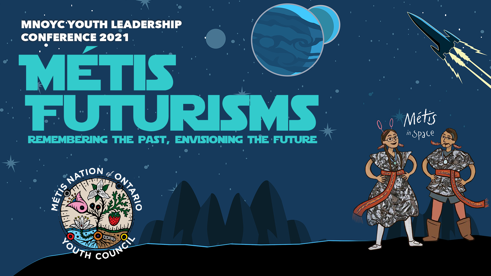 MNOYC Youth Leadership Conference 2021 - Métis Futurisms Remembering the past, envisioning the future